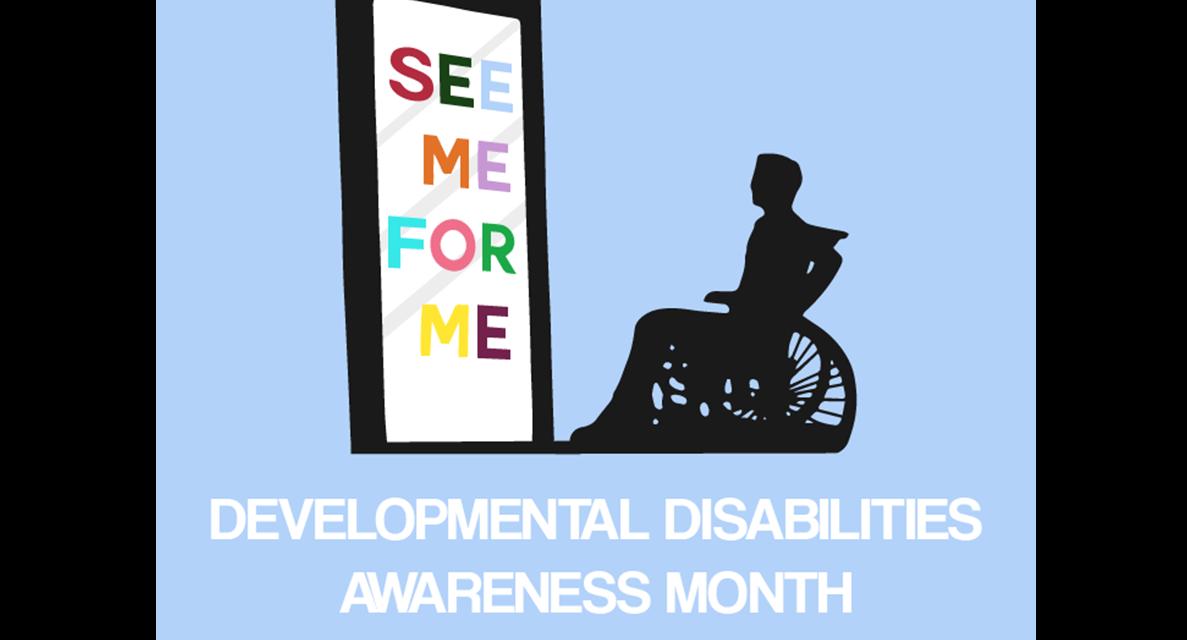 March is Developmental Disabilities Awareness Month